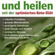 Abnehmen und heilen mit der optimierten Keto-Diät