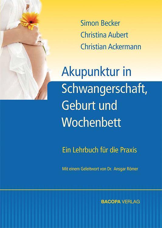 Akupunktur in Schwangerschaft Geburt und Wochenbett