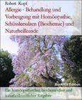 Allergie - Behandlung und Vorbeugung mit Homöopathie, Schüsslersalzen (Biochemie) und Naturheilkunde