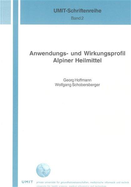 Anwendungs- und Wirkungsprofil Alpiner Heilmittel