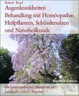 Augenkrankheiten Behandlung mit Homöopathie, Heilpflanzen, Schüsslersalzen und Naturheilkunde