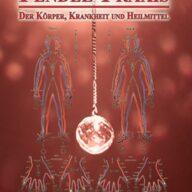 Pendel-Praxis - Der Körper Krankheit und Heilmittel