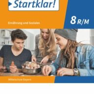 Startklar! 8. Jahrgangsstufe - Ernährung und Soziales - Mittelschule Bayern - Schülerbuch