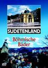 Sudetenland - Böhmische Bäder
