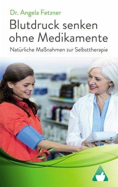 Blutdruck senken ohne Medikamente - Natürliche Maßnahmen zur Selbsttherapie (eBook, ePUB)