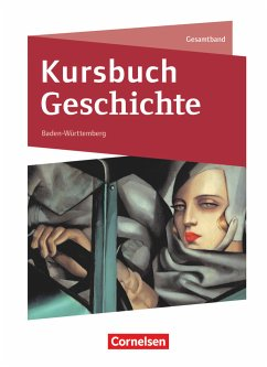Kursbuch Geschichte Gesamtband. Baden-Württemberg - Schülerbuch