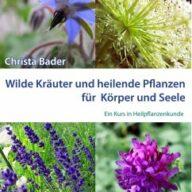 Wilde Kräuter und Heilende Pflanzen für Körper und Seele