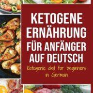 Ketogene Ernährung für Anfänger auf Deutsch/ Ketogenic diet for beginners in German