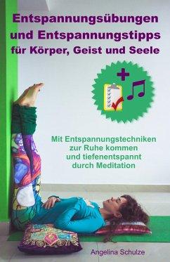 Entspannungsübungen und Entspannungstipps für Körper, Geist und Seele (eBook, ePUB)