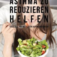 61 Rezepte die die chronischen und schweren Symptome von Asthma zu reduzieren helfen