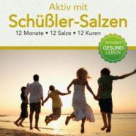 Aktiv mit Schüßler Salzen - 12 Monate, 12 Salze, 12 Kuren