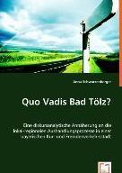 Schwarzenberger, A: Quo Vadis Bad Tölz?