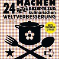 24 neue Rezepte zur kulinarischen Weltverbesserung 02. Einfach machen