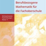 Berufsbezogene Mathematik für die Fachoberschule 11. Schülerband. Nichttechnische Fachrichtungen. Niedersachsen