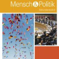 Internationale Politik und Globalisierung, 12.-13. Schuljahr / Mensch & Politik Sekundarstufe II, Themenbände
