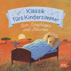Klassik fürs Kinderzimmer. Zum Einschlafen und Träumen, 1 Audio-CD